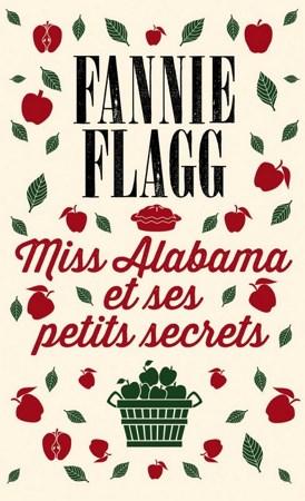 Fannie Flagg - Miss Alabama et ses petits secrets