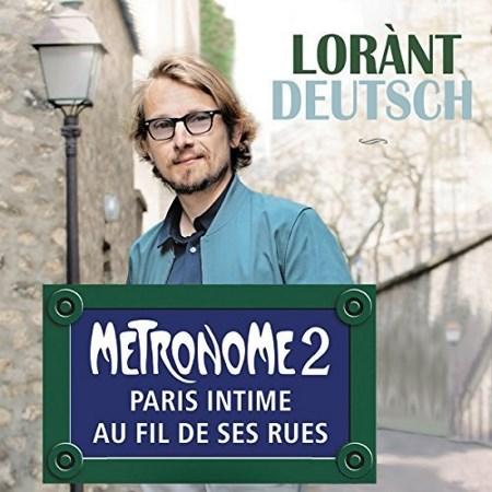 Lorànt Deutsch  Métronome - Tome 2 Paris intime au fil de ses rues