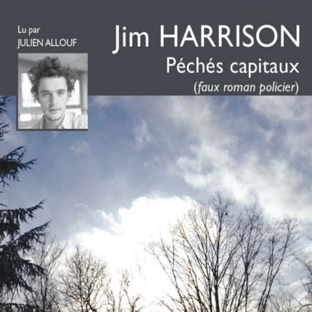Jim Harrison  Péchés capitaux (faux roman policier)