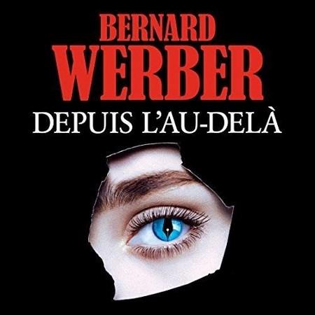 Bernard Werber  Depuis l'au-delà