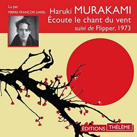 Haruki Murakami  Ecoute le chant du vent suivi de Flipper, 1973