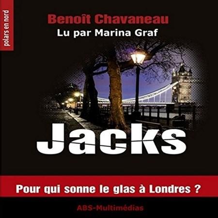 Benoît Chavaneau - Jacks : Pour qui sonne le glas à Londres ?