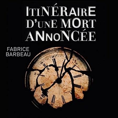 Fabrice Barbeau - Itinéraire d'une mort annoncée