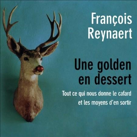 François Reynaert - Une golden en dessert
