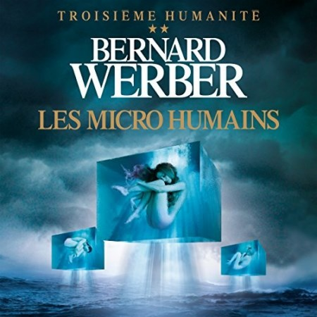 Bernard Werber  Tome 2 - Les micro humains