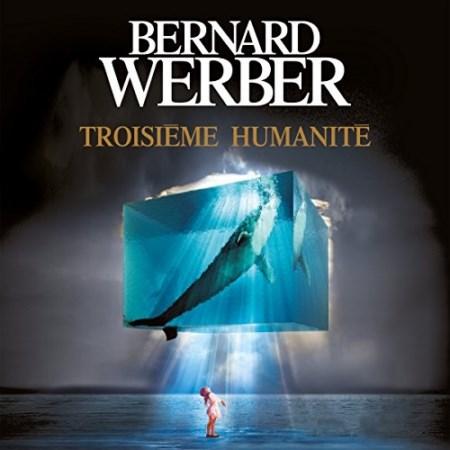 Bernard Werber  Tome 1 - Troisième humanité