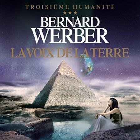 Bernard Werber  Tome 3 - La voix de la terre