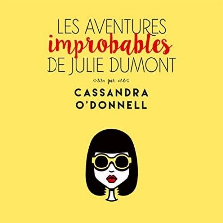 Cassandra O'Donnell  Les aventures improbables de Julie Dumont