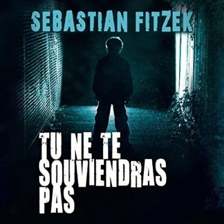 Sebastian Fitzek - Tu ne te souviendras pas