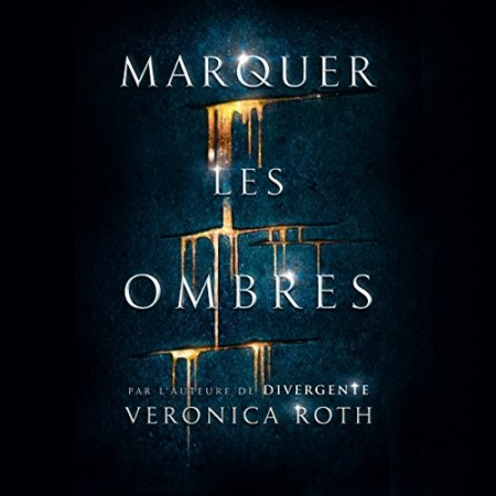 Veronica Roth - Série Marquer les ombres (2 Tomes)