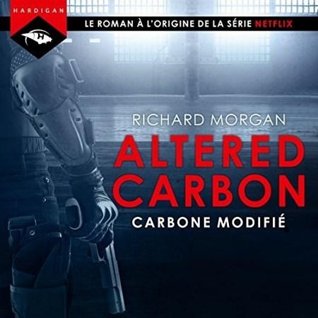 Richard Morgan - Série Altered Carbon (1 Tome)