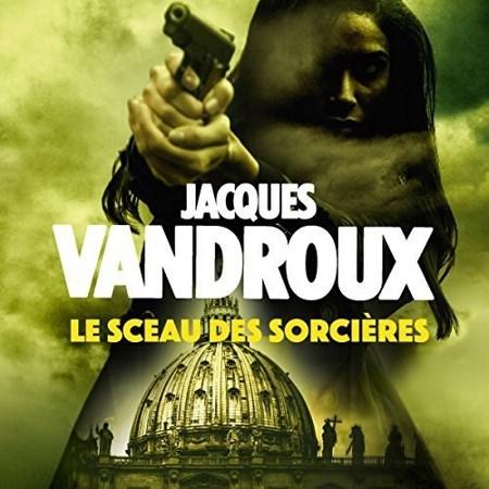 Jacques Vandroux Tome 2 - Le sceau des sorcières