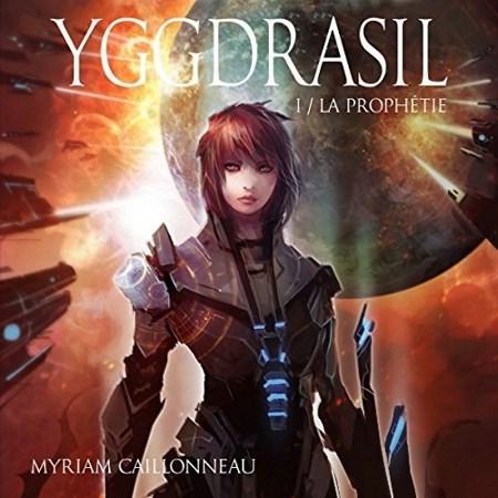 Myriam Caillonneau - Série Yggdrasil (2 Tomes)