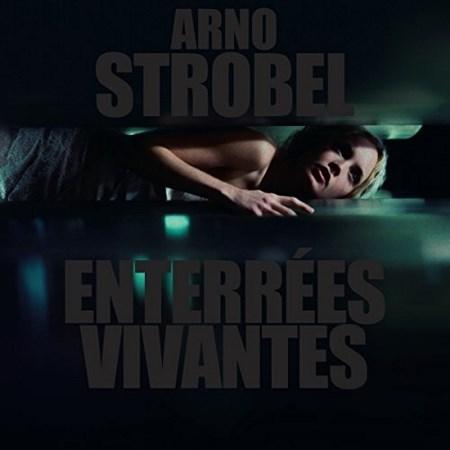 Arno Strobel - Enterrées vivantes
