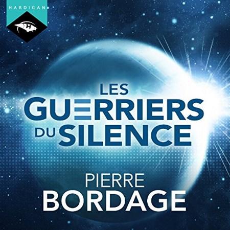 Pierre Bordage - Trilogie Les Guerriers du silence (4 Tomes)
