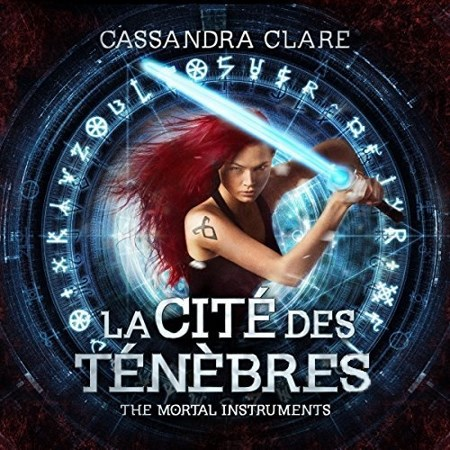 Cassandra Clare - Série The Mortal Instruments (1 Tome)