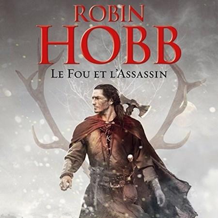 Robin Hobb - Série Le fou et l'assassin (3 Tomes)
