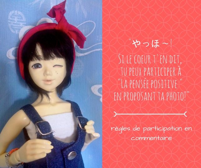 """Participe à """"la pensée positive"""" en proposant ta photo! ^^ 180628024009663016"""