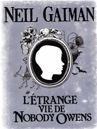 Neil Gaiman - L'étrange vie de Nobody Owens