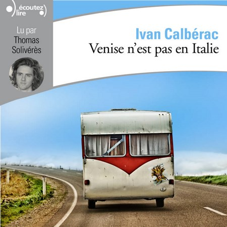 Ivan Calbérac - Venise n'est pas en Italie