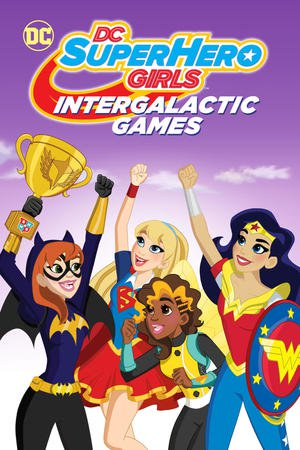 Dc Super Hero Girls Intergalactic Games 2017 720p Nf Web-dl Dd5 1 X264-ntg