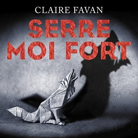 Claire Favan - Serre-moi fort