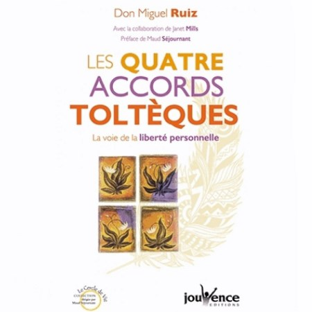 Don Miguel Ruiz - Les quatre accords toltèques (2 versions)