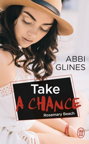 (Rosemary Beach) Chance - Tome 1 : Take a Chance d'Abbi Glines 180722072846334535
