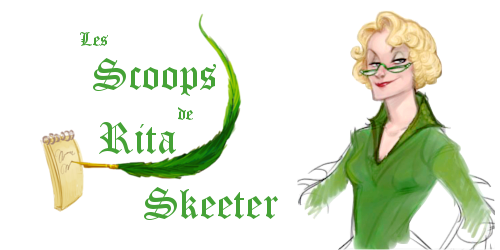 Les scoops de Rita Skeeter