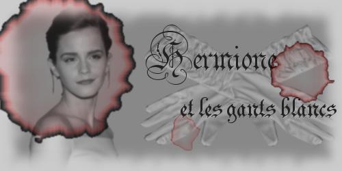 Hermione et les gants blancs