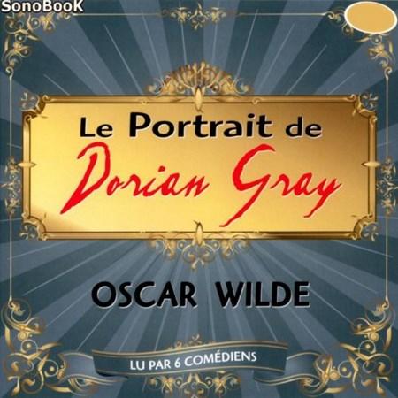 Oscar Wilde - Le portrait de Dorian Gray