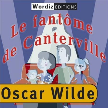 Oscar Wilde - Le fantôme de Canterville