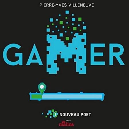 [Audio] Pierre-Yves Villeneuve - Série Gamer (2 Tomes)