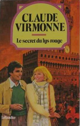 Le secret du lys rouge - Claude Virmonne