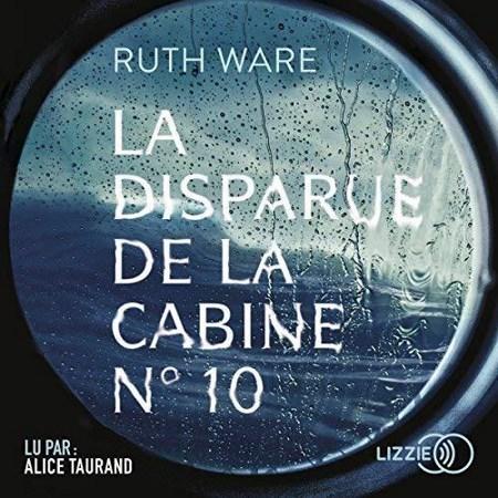 Ruth Ware  La disparue de la cabine No. 10