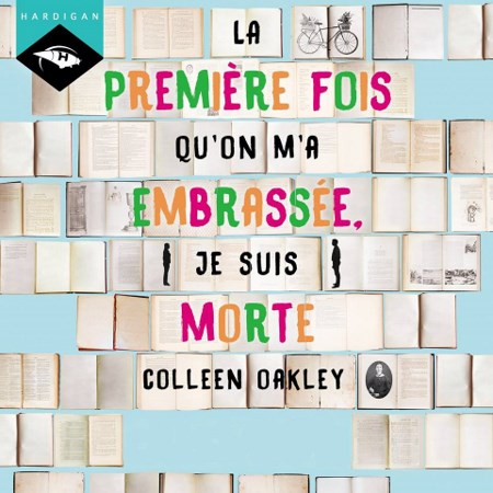 Colleen Oakley - La première fois qu'on m'a embrassée, je suis morte