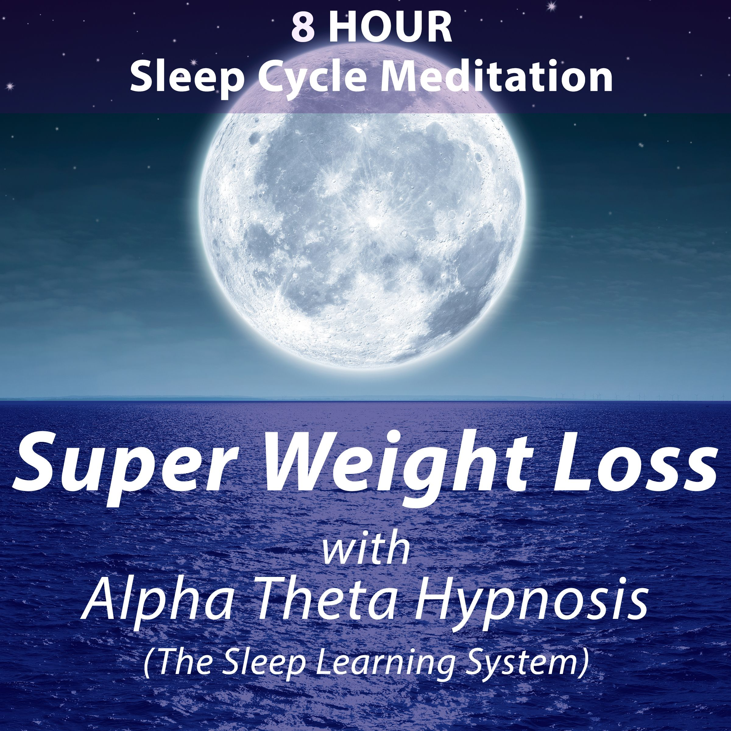 8 Hour Sleep Cycle Meditation: Super Weight Loss with Alpha Theta