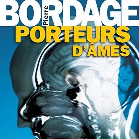 Pierre Bordage - Porteurs d'âmes