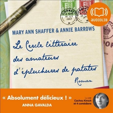 Mary Ann Shaffer & Annie Barrows - Le cercle littéraire des amateurs d'épluchures de patates