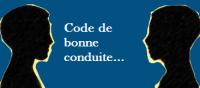...Code de bonne conduite du Forum...