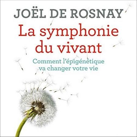 Joël de Rosnay - La symphonie du vivant