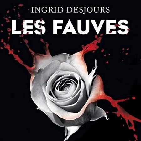 Ingrid Desjours - Les fauves