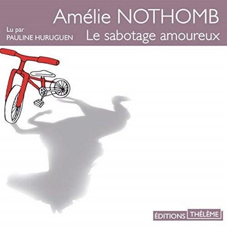 Amélie Nothomb - Le sabotage amoureux
