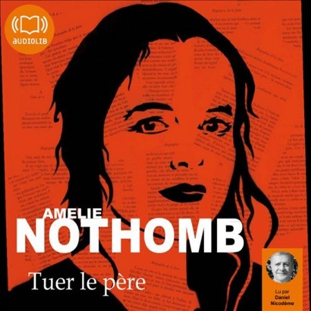 Amelie Nothomb - Tuer le pere