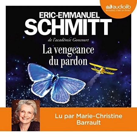Éric-Emmanuel Schmitt  La Vengeance du pardon