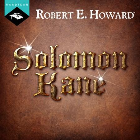 Robert E. Howard - Solomon Kane (2 Tomes)