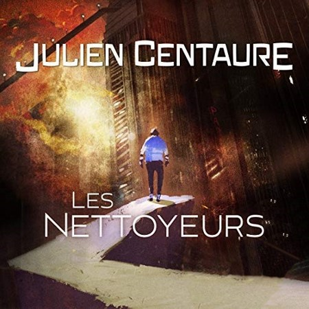 Julien Centaure - Les nettoyeurs