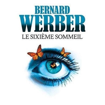 Bernard Werber - Le sixième sommeil