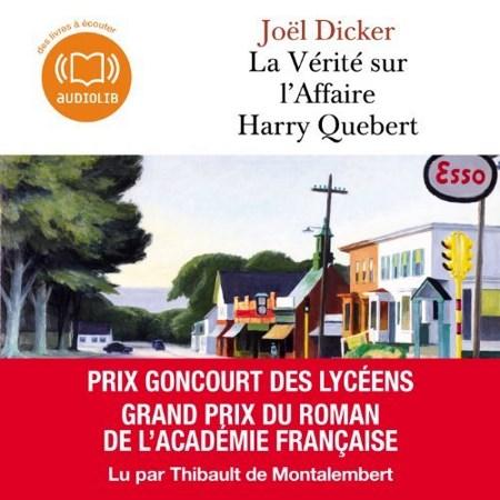 Joël Dicker - La Vérité sur l'Affaire Harry Québert