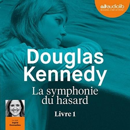 Douglas Kennedy - Série La symphonie du hasard (2 Tomes)